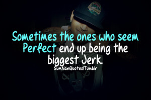 alone, boy, cap, fact, hurt, jerk, perfect, quote, relationship, swag