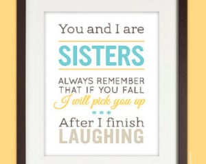 8x10 Sisters Quote Art Print, wall art, humorous, in aqua & yellow ...
