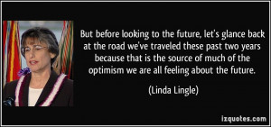 But before looking to the future, let's glance back at the road we've ...