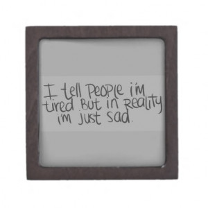 EMO QUOTES I TELL EVERYONE I'M TIRED BUT ALL I REA PREMIUM JEWELRY ...
