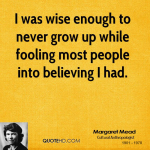 was wise enough to never grow up while fooling most people into ...