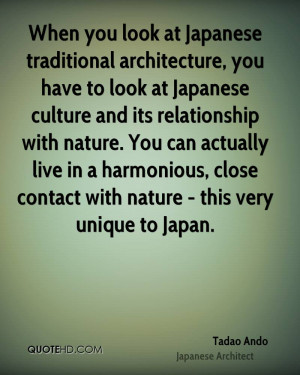 at Japanese traditional architecture, you have to look at Japanese ...