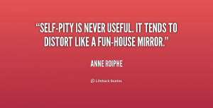 quote-Anne-Roiphe-self-pity-is-never-useful-it-tends-to-253007.png