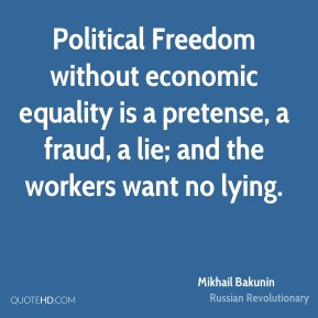 Political Freedom without economic equality is a pretense, a fraud, a ...