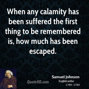 When any calamity has been suffered the first thing to be remembered ...