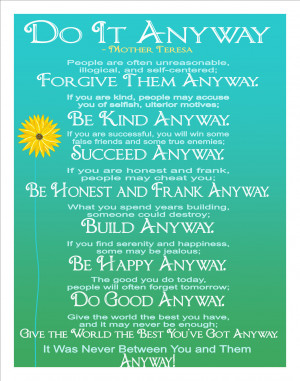 love this quote by Mother Teresa: