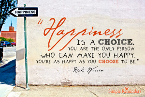 ... What Happens - Rick Warren Quote on Happiness by Simple Reminders