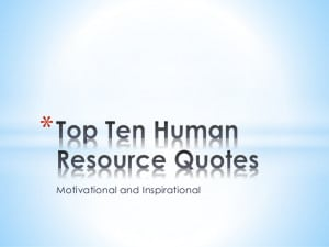 Human Resources Quotations Top Ten Human Resource Quotes