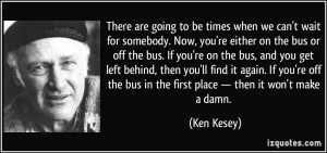 More Ken Kesey Quotes