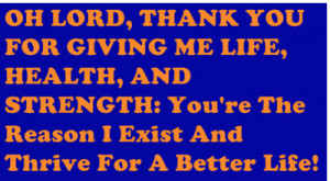 Thank you for life which includes everything: