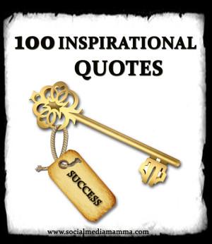 100 Inspirational quotes www.socialmediamamma.com Inspiring quotes for ...