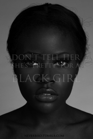 pretty quote beautiful black girl African dark skin skin tone
