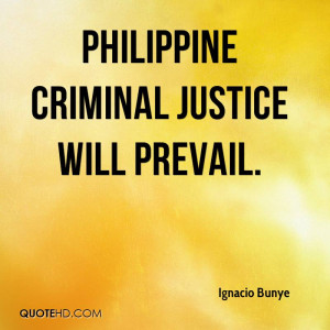 Philippine criminal justice will prevail.