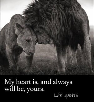 My heart is, and always will be, yours. life quotes