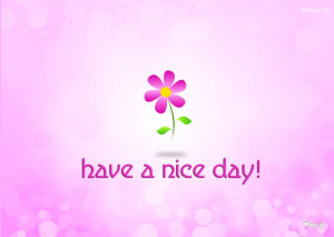 have a nice day quote for your nice day ,Good Morning, Good Night ...