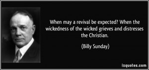 When may a revival be expected? When the wickedness of the wicked ...