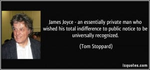 James Joyce - an essentially private man who wished his total ...