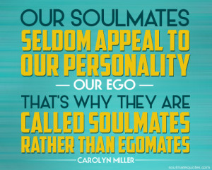 Soulmate Quotes - Carolyn Miller