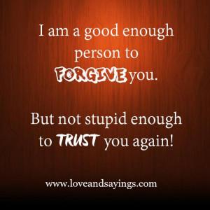 Am Good Enough Person To Forgive you