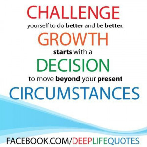 Challenge yourself to do better and be better challenge quote