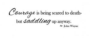 John Wayne Quotes Courage Saddle up sign (18x6) $9.00