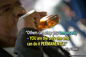 Others can stop you temporarily – you are the only one who can do it ...