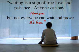Waiting for you Quotes - Waiting is a sign of true love and patience ...