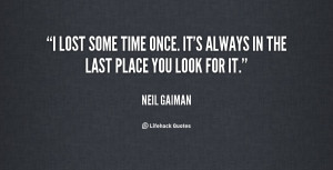 quote-Neil-Gaiman-i-lost-some-time-once-its-always-15129.png