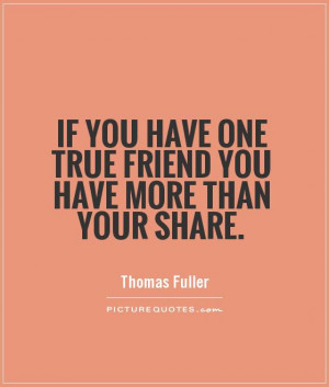 ... Quotes Best Friends Quotes True Friend Quotes Thomas Fuller Quotes
