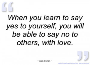 when you learn to say yes to yourself alan cohen