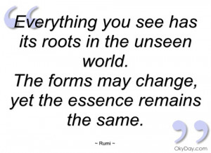 everything you see has its roots in the rumi