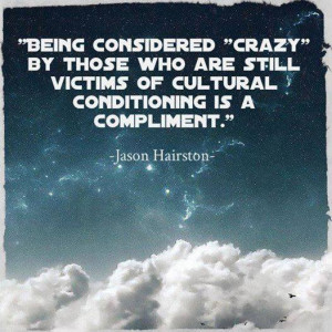 being-considered-crazy-by-those-who-are-still-victims-of-cultural ...
