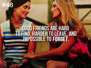 Good Friends Are Hard To Find, Harder To Leave