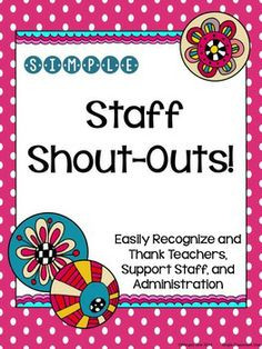 Staff Shout-Outs! Easily recognize and thank teachers, support staff ...