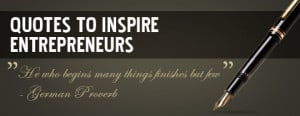 of the biggest motivations in my entrepreneur career has been quotes ...