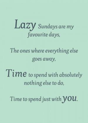 Time well spent...lazy Sundays!