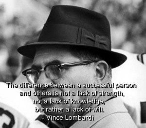 Vince lombardi, quotes, sayings, lack of will, success, person