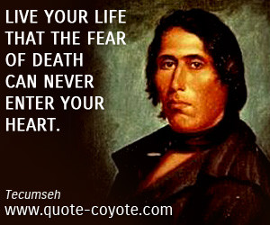 Tecumseh Live Your Life Quotes