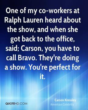 Carson Kressley - One of my co-workers at Ralph Lauren heard about the ...