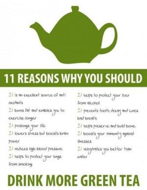 Green tea is the best.