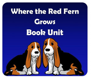Resource Guide to use with Where the Red Fern Grows aligned to the ...