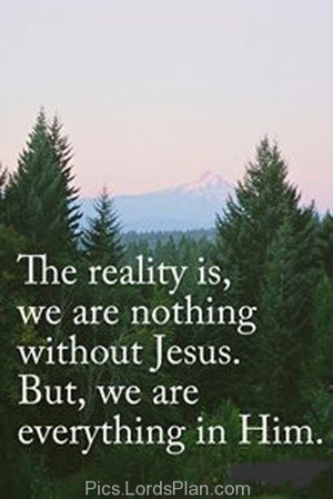 Jesus Nothing Everything Quotes Quotesgram