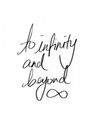 To Infinity And Beyond Quotes To Infinity And Beyond Quotes