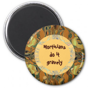 Mortician Funny Gifts