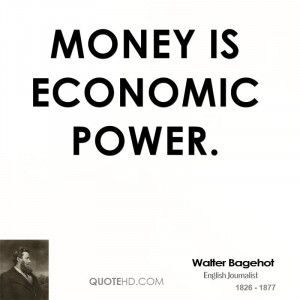 Money is economic power.
