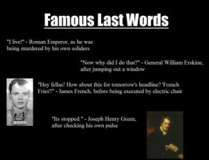 Ironic Last Words from Famous People in History (4 pics)