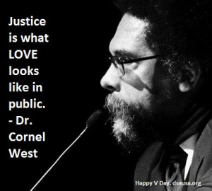 Just is what LOVE looks like in public. – Dr. Cornel West