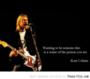 Best Nirvana Quotes http://www.funny-city.com/photos/5081-words-kurt ...