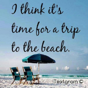 We are going to spend as much time at the shore as possible this ...