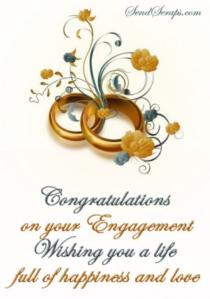 congratulations on your engagement. wishing you a life full of ...